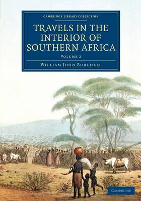 Travels in the Interior of Southern Africa: Volume 2