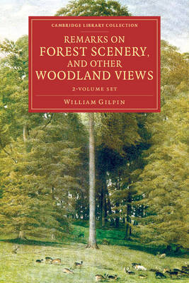 Remarks on Forest Scenery, and Other Woodland Views 2 Volume Set: Illustrated by the Scenes of New-Forest in Hampshire
