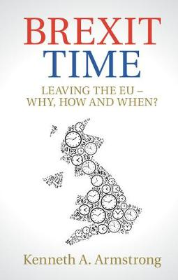 Brexit Time: Leaving the EU - Why, How and When?