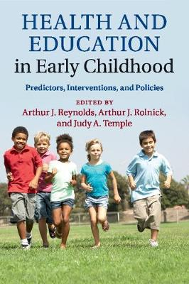 Health and Education in Early Childhood: Predictors, Interventions, and Policies