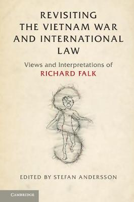 Revisiting the Vietnam War and International Law: Views and Interpretations of Richard Falk