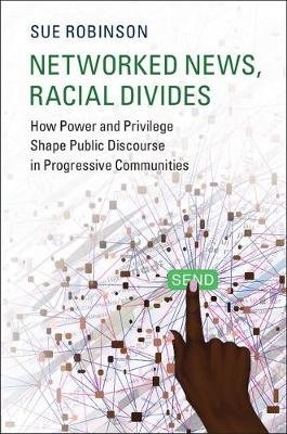 Networked News, Racial Divides: How Power and Privilege Shape Public Discourse in Progressive Communities