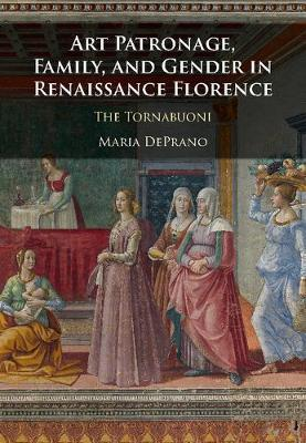 Art Patronage, Family, and Gender in Renaissance Florence: The Tornabuoni