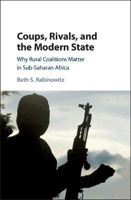 Coups, Rivals, and the Modern State
