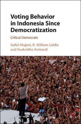 Voting Behavior in Indonesia since Democratization: Critical Democrats