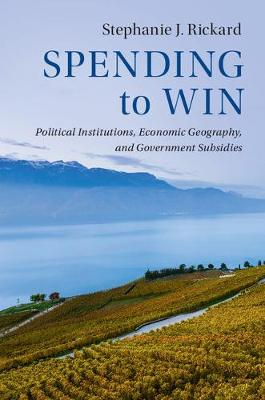 Spending to Win: Political Institutions, Economic Geography, and Government Subsidies