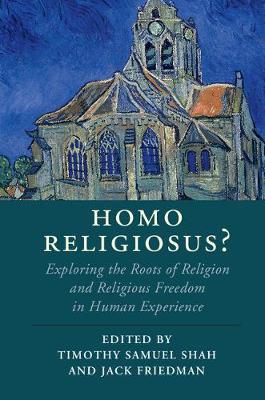 Homo Religiosus?: Exploring the Roots of Religion and Religious Freedom in Human Experience