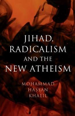 Jihad, Radicalism, and the New Atheism