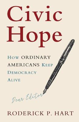 Civic Hope: How Ordinary Americans Keep Democracy Alive