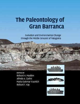 The Paleontology of Gran Barranca: Evolution and Environmental Change through the Middle Cenozoic of Patagonia