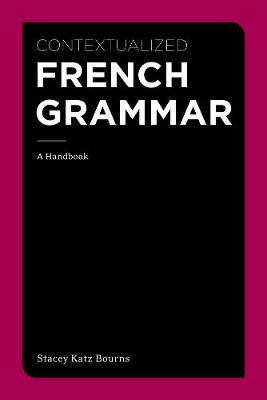 Contextualized French Grammar: A Handbook