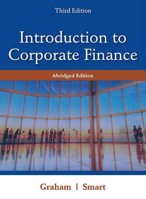 Introduction to Corporate Finance : What Companies Do, Abridged Edition  (with Economic CourseMate with eBook Printed Access Card and Thomson ONE Business School Edition 6-month Printed Access Card)