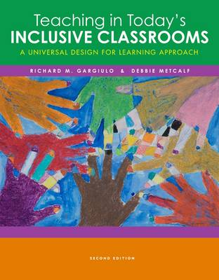 Teaching in Todays Inclusive Classrooms: A Universal Design for Learning Approach