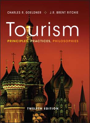 Tourism Principles, Practices, Philosophies 12E