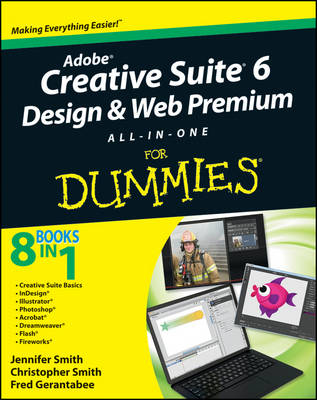 Adobe Creative Suite 6 Design and Web Premium: All-in-one for Dummies