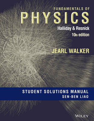 Fundamentals of Physics 10E - Student Solutions Manual