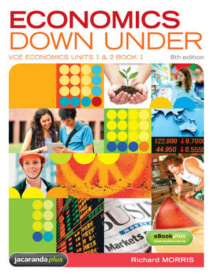 Economics Down Under Book 1 VCE Economics Units 1 & 2 & eBookPLUS