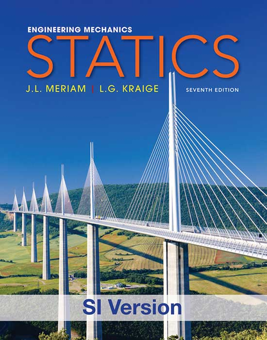 Engineering Mechanics: Statics, 7th Edition SI version