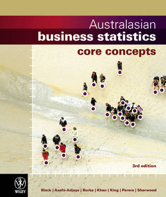 Australasian Business Statistics 3E Core Concepts