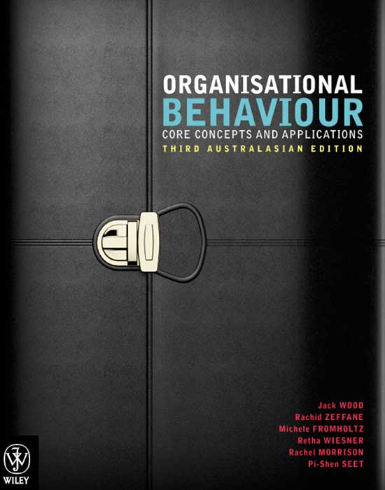 Organisational Behaviour: Core Concepts and Applications, 3rd Edition