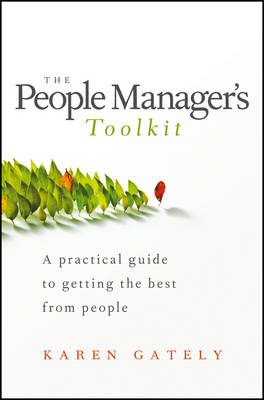 The People Manager's Toolkit: A Practical Guide to Getting the Best From People