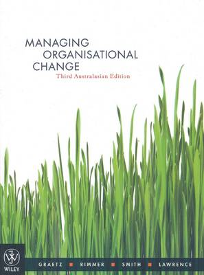 Managing Organisational Change 3rd Australasian Edition + Wells / Sustainability in Australian Business Fundamental Principles and Practice