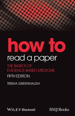 How to Read a Paper: The Basics of Evidence-BasedMedicine