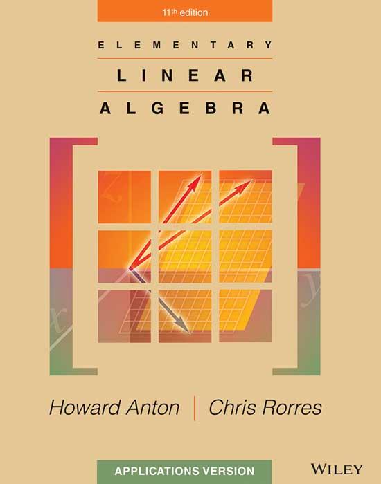 Elementary Linear Algebra, 11th Edition