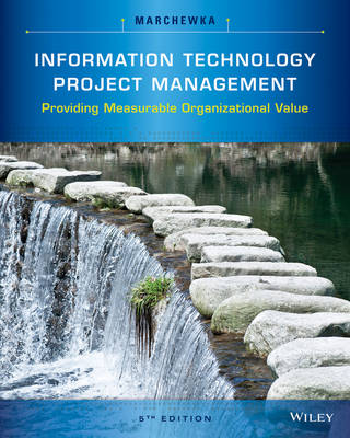 Information Technology Project Management: Providing Measurable Organizational Value