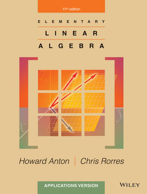Elementary Linear Algebra , Applications Version 11E with WileyPlus Card (new copies only)