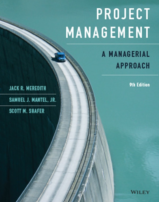Project Management: A Managerial Approach, 9th Edition