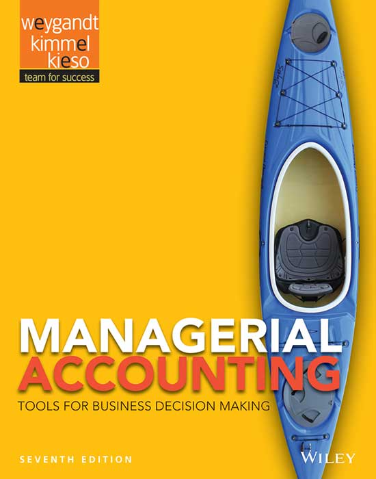 Managerial Accounting: Tools for Business Decision Making 7th Edition