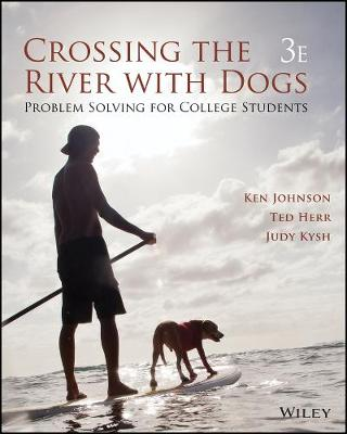 Crossing the River with Dogs: Problem Solving for College Students, 3rd Edition