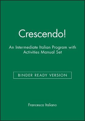 Crescendo!: An Intermediate Italian Program, Binder Ready Version with Activities Manual Set