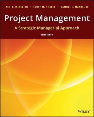 Project Management: A Strategic Managerial Approach, 10th Edition