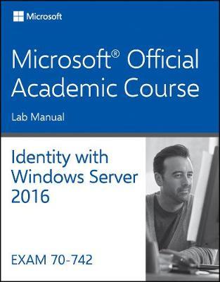 70-742 Identity with Windows Server 2016 Lab Manual