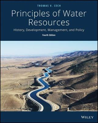 Principles of Water Resources: History, Development, Management, and Policy, 4th Edition