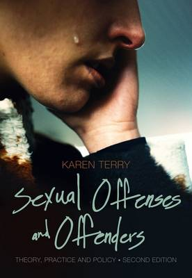 Sexual Offenses and Offenders: Theory, Practice, and Policy