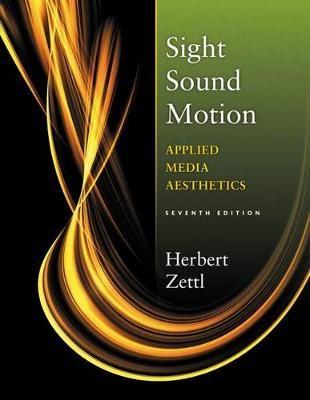 Sight Sound Motion: Applied Media Aesthetics