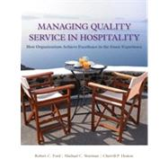 Managing Quality Service In Ho spitality: How Organizations A chiev e Excellence I