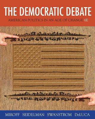 The Democratic Debate : American Politics in an Age of Change