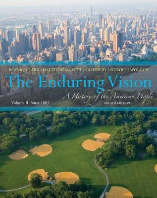 The Enduring Vision, Volume 2: A History of the American People: Since 1865