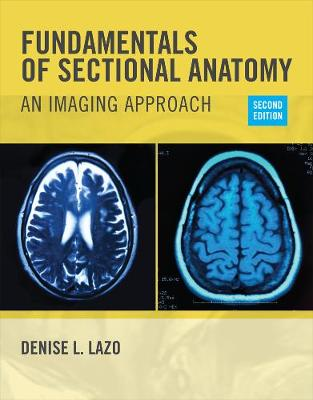 Fundamentals of Sectional Anatomy : An Imaging Approach