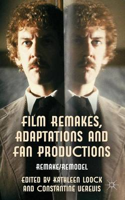 Film Remakes, Adaptations and Fan Productions: Remake/Remodel