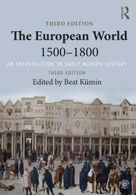 The European World 1500–1800 An Introduction to Early Modern History