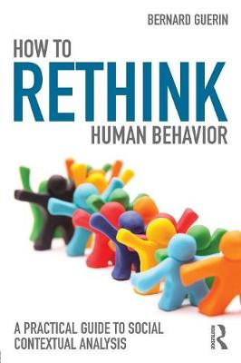 How to Rethink Human Behavior  A Practical Guide to Social Contextual Analysis