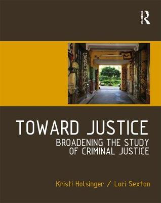 Toward Justice :  Broadening the Study of Criminal Justice