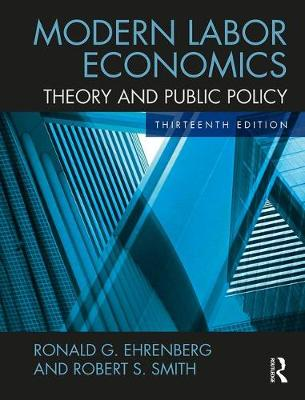 Modern Labor Economics Theory and Public Policy (International Student Edition)