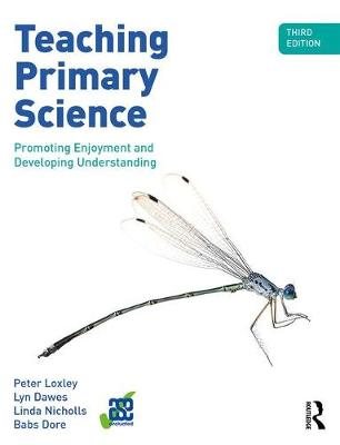 Teaching Primary Science, 3rd Edition: Promoting Enjoyment and Developing Understanding