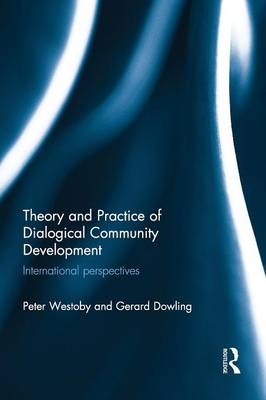Theory and Practice of Dialogical Community Development: International Perspectives